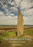 The Mainland Orkney - Schottlands Inseln / Familienplaner (Tischkalender 2022 DIN A5 hoch): Die Orkneys, zauberhafte Inseln im aeussersten Nord-Osten Schottlands umgeben von Atlantik und Nordsee.Die Orkneys, zauberhafte schottische Inselgruppe. (Familienplaner, 14 Seiten )