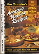 Jim Zumbo's Amazing Venison Recipes: 200 Extraordinary Recipes for Deer, Elk, Moose, Antelope and Other Big Game Animals (Signed Copy)