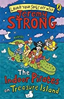 The Indoor Pirates On Treasure Island by Jeremy Strong(2009-01-27)