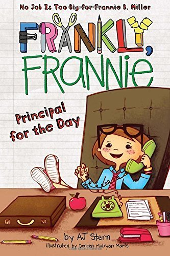Principal for the Day (Frankly, Frannie) by AJ Stern (2011-06-30)