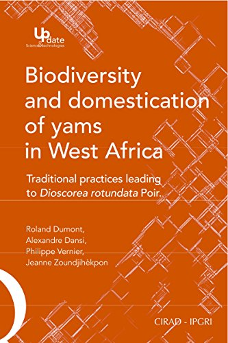 Biodiversity and Domestication of Yams in West Africa: Traditional Practices Leading to Dioscorea rotundata Poir. (QUAE GIE) (English Edition)