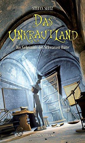 Das Unkrautland - Teil 2: Das Geheimnis der Schwarzen Hütte