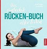 Das einfachste Rücken-Buch aller Zeiten (Die einfachsten aller Zeiten)...