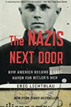 The Nazis Next Door: How America Became a Safe Haven for Hitler's Men by Eric Lichtblau (2015-10-06)