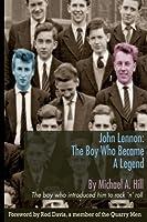 John Lennon: The Boy Who Became a Legend