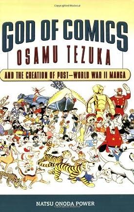 God of Comics: Osamu Tezuka and the Creation of Post-World War II Manga (Great Comics Artists Series) (English Edition)