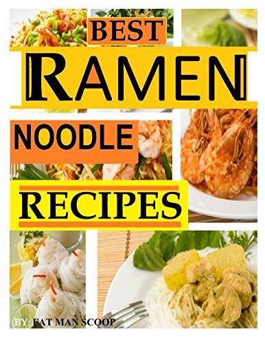 BEST Ramen Noodle Recipes: EASY NOODLE RECIPES (1) (English Edition)