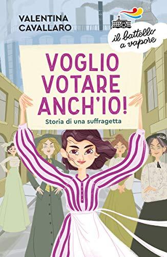 Voglio votare anch'io! Storia di una suffragetta