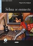 Selma se connecte. Con App. Con CD Audio: Selma se connecte + CD + App