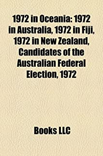 1972 in Oceania: 1972 in Australia, 1972 in Fiji, 1972 in New Zealand, Candidates of the Australian Federal Election, 1972