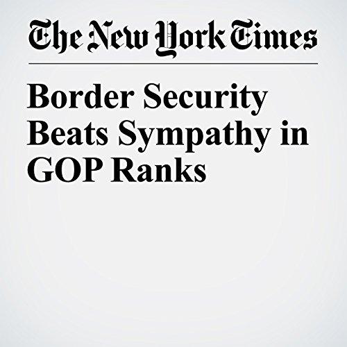 Border Security Beats Sympathy in GOP Ranks copertina