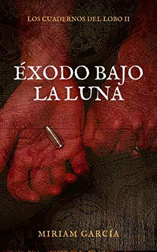 ÉXODO BAJO LA LUNA (Los cuadernos del lobo nº 2) (Spanish Edition)