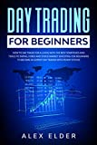 Day Trading for Beginners: How to Day Trade for A Living with the Best Startegies and Tools to Swing