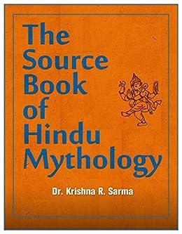 Source Book of Hindu Mythology by [Krishna Sarma, JC Polk II, Osumz Osumz, Bettie Sarma]