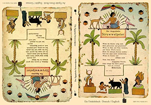 Der Ägyptische Struwwelpeter / The Egyptian Struwwelpeter: Der Struwwelpeter-Papyrus / The Struwwelpeter Papyrus. Ein Umkehrbuch - Deutsch/Englisch / An Upside-Down Book - English/German