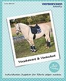 Verschönert & Verändert: Individuelles Zubehör für Pferde selber machen