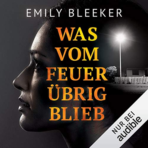Was vom Feuer übrig blieb                   By:                                                                                                                                 Emily Bleeker                               Narrated by:                                                                                                                                 Elke Appelt                      Length: 10 hrs and 51 mins     Not rated yet     Overall 0.0
