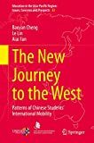 The New Journey to the West: Chinese Students' International Mobility (Education in the Asia-Pacific Region: Issues, Concerns and Prospects (53))