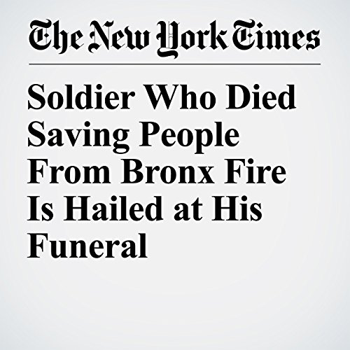 Soldier Who Died Saving People From Bronx Fire Is Hailed at His Funeral copertina