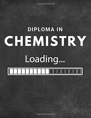Diploma In Chemistry Loading: Fun Quad Ruled Composition Notebook For University And College Students; 110 Pages; 5 Squares Per Inch