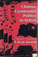 Chinese Communist Politics in Action