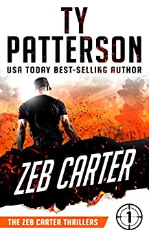 Zeb Carter: A Covert-Ops Suspense Action Novel (Zeb Carter Thrillers Book 1) by [Ty Patterson]