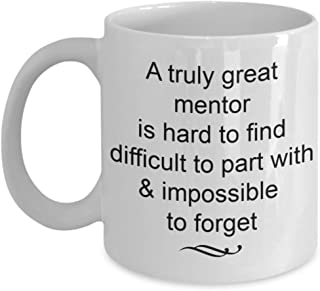 Mentor Gifts - Truly Great and Impossible to Forget Coffee Mug, Appreciation Goodbye Farewell Gift Ideas for Confirmation Medical Spirit Teacher
