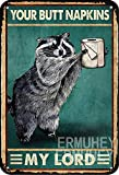 ERMUHEY Your Butt Napkins My Lord Poster, Waschbär-Poster,