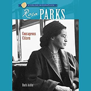 Sterling Biographies     Rosa Parks              By:                                                                                                                                 Ruth Ashby                               Narrated by:                                                                                                                                 Cornelius Jones Jr.                      Length: 2 hrs and 54 mins     2 ratings     Overall 5.0