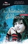 LES HISTOIRES DE LA GARDIENNE par Poirier