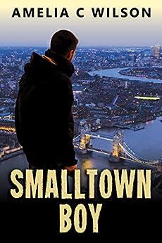 Smalltown Boy by [Amelia C Wilson]