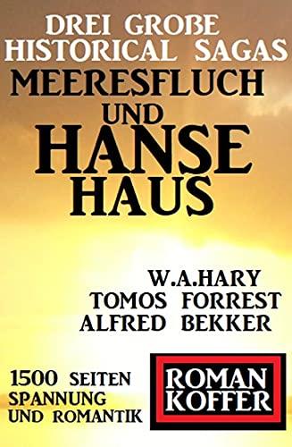 Drei große Historical Sagas: Meeresfluch und Hansehaus