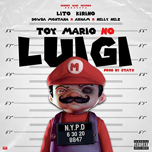 Toy Mario No Luigi (feat. Dowba Montana, Arham & Nelly Nelz) [Explicit]