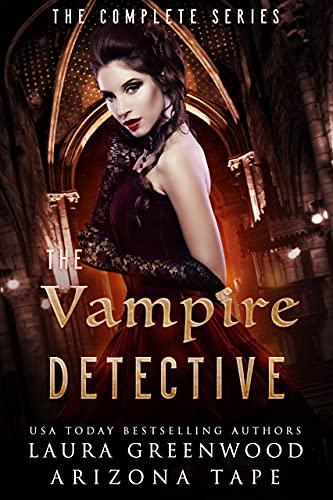The Vampire Detective Complete Series Laura Greenwood Arizona Tape
