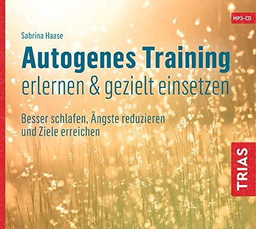 Autogenes Training erlernen & gezielt einsetzen (Hörbuch): Besser schlafen, Ängste reduzieren und Ziele erreichen (Reihe TRIAS Übungen)