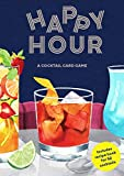 Happy Hour: The Cocktail Card Game: A Cocktail Card Game