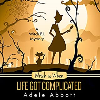 Witch Is When Life Got Complicated     A Witch P.I. Mystery, Book 2              By:                                                                                                                                 Adele Abbott                               Narrated by:                                                                                                                                 Hannah Platts                      Length: 6 hrs and 45 mins     58 ratings     Overall 4.6