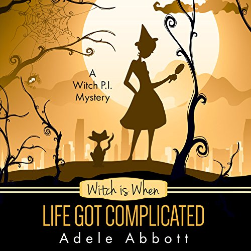 Witch Is When Life Got Complicated cover art