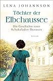 Töchter der Elbchaussee: Die Geschichte einer Schokoladen-Dynastie (Die große Hamburg-Saga 3) von Lena Johannson
