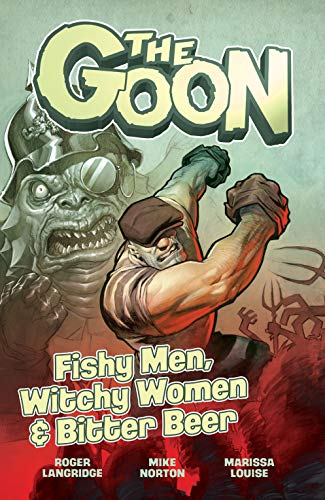 The Goon Vol. 3: FISHY MEN, WITCHY WOMEN & BITTER BEER (The Goon (2019-))