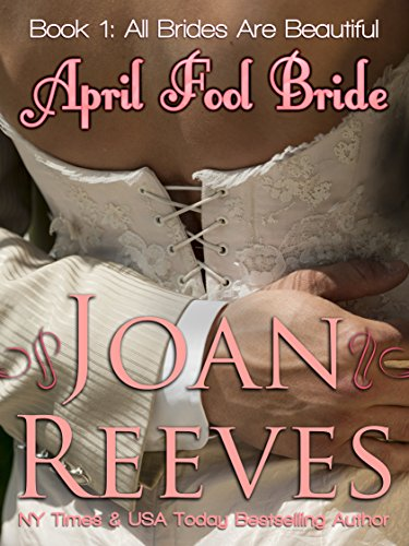 April Fool Bride (All Brides Are Beautiful Book 1) by [Joan Reeves]