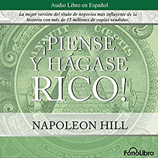 Piense y hagase rico [Think and Grow Rich]                   By:                                                                                                                                 Napoleon Hill                               Narrated by:                                                                                                                                 Jose Duarte                      Length: 4 hrs and 56 mins     488 ratings     Overall 4.6