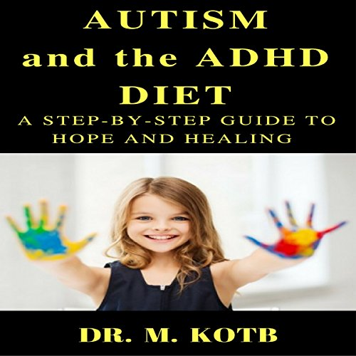 Autism and the ADHD Diet audiobook cover art