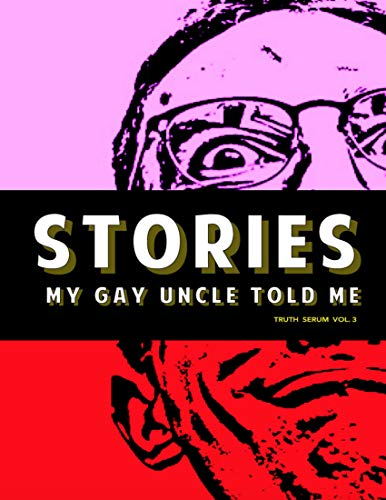 Stories My Gay Uncle Told Me: Truth Serum Vol. 3 (English Edition)