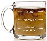 Shop4Ever Funny Coffee Mug Shh Almost Now You May Speak Glass Coffee Mug Cup