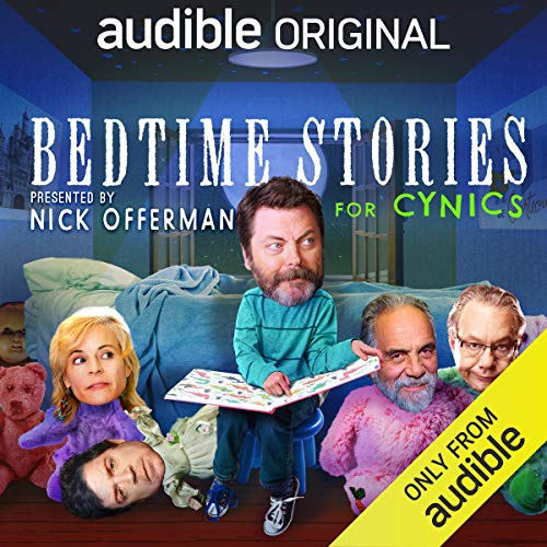 Bedtime Stories for Cynics                   By:                                                                                                                                 Dave Hill,                                                                                        Jessica Conrad,                                                                                        Sean Keane,                   and others                          Narrated by:                                                                                                                                 Nick Offerman,                                                                                        Phoebe Robinson,                                                                                        David Spade,                   and others                 Length: 1 hr and 42 mins     186 ratings     Overall 4.4