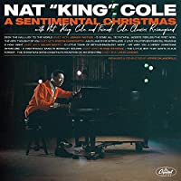 A Sentimental Christmas With Nat King Cole And Friends [Cole Classics Reimagined] [LP]