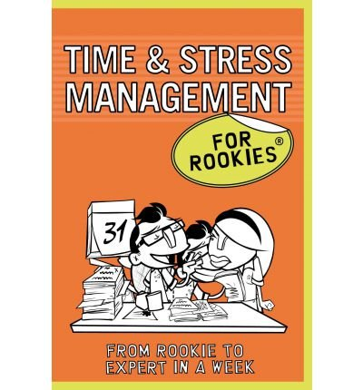 [(Time and Stress Management for Rookies * * )] [Author: Frances Kay] [Sep-2011]