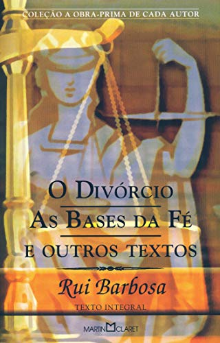 O Divórcio; As Bases da Fé e Outros Textos: 272