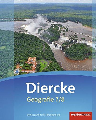 Diercke Geografie - Ausgabe 2016 für Gymnasien in Berlin und Brandenburg: Schülerband 7/8